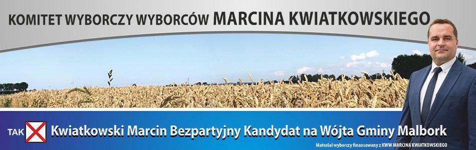 Marcin Kwiatkowski - Kandydat na Wójta Gminy Malbork