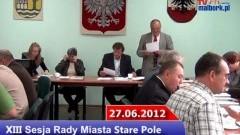 Stare Pole: XIII Sesji VI kadencji - 27.06.2012