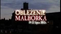 Oblężenie Malborka 2012 - relacja wideo - Jan Rusek