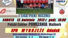 ZAPRASZAMY NA MECZ: POLSKI CUKIER POMEZANIA MALBORK - SPR WYBRZEŻE GDAŃSK - 13.04.2013