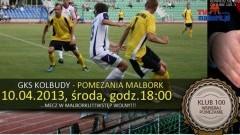 Zapraszamy na mecz Pomezania Malbork - GKS Kolbudy - 10.04.2013