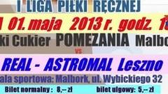 ZAPRASZAMY NA MECZ: POLSKI CUKIER POMEZANIA MALBORK - REAL Astromal Leszno - 1.05.2013