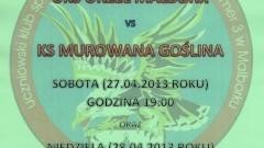 Zapraszamy na mecz: UKS ORZEŁ MALBORK VS KS MUROWANA GOŚLINA 27-28.04.2013