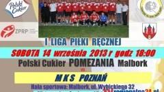 RUSZA I LIGA PIŁKI RĘCZNEJ - POLSKI CUKIER POMEZANIA MALBORK vs MKS POZNAŃ - 14.09.2013