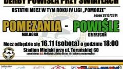 DERBY POWIŚLA OSTATNIM MECZEM POMEZANII W TYM ROKU - 16.11.2013