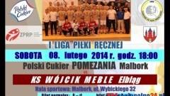 ZAPRASZAMY NA MECZ: POLSKI CUKIER POMEZANIA MALBORK VS KS WÓJCIK MEBLE ELBLĄG - 08.02.2014
