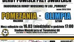 ZAPRASZAMY NA DERBY POWIŚLA! POMEZANIA MALBORK - OLIMPIA SZTUM - 16.03.2014
