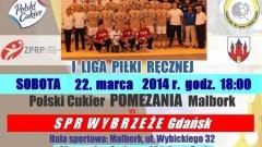 POLSKI CUKIER POMEZANIA MALBORK CZEKA NA SPR WYBRZEŻE GDAŃSK – 22.03.2014