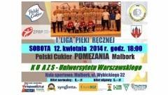 POLSKI CUKIER POMEZANIA MALBORK ZMIERZY SIĘ Z ZESPOŁEM KU AZS - UNIWERSYTET WARSZAWSKI – 12.04.2014