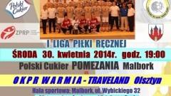 POLSKI CUKIER POMEZANIA MALBORK ZMIERZY SIĘ Z ZESPOŁEM OKPR WARMIA-TRAVELAND OLSZTYN – 30.04.2014