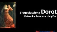 Błogosławiona Dorota Patronka Pomorza z Mątów