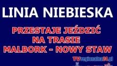 LINIA NIEBIESKA PRZESTAJE JEŹDZIĆ NA TRASIE MALBORK - NOWY STAW – 10.03.2015