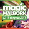 Magic Malbork 2016 - Rytmy Ulicy - Spędź magiczny czas w magicznym mieście! 12-13 sierpnia - Zobacz co w programie