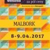 """""""Rozsmakuj się w Metropolii - weekend za pół ceny"""" w Malborku - 08-09.04.2017"""