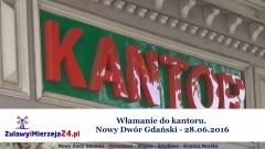 Włamanie do kantoru. Nowy Dwór Gdański - 28.06.2016