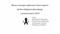Łącząc się w smutku składamy kondolencje. Wyrazy szczerego współczucia i słowa wsparcia dla Pana Zbigniewa Kowalskiego z powodu śmierci TATY