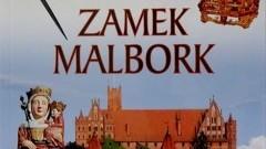 """""""Przewodnik ilustrowany - Zamek Malborski"""" - już w sprzedaży! - 23.02.2017"""
