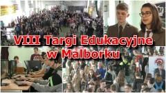 VIII Targi Edukacyjne w Malborku już za nami! Zobacz materiał wideo - 23.03.2017