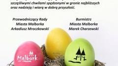Życzenia Wielkanocne dla mieszkańców od Burmistrza Miasta i Przewodniczącego Rady Miasta Malborka - 13.04.2017