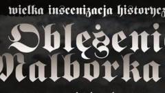 Kup bilet na tegoroczne Oblężenie Malborka. Nie stój w kolejce, kup bilet online.