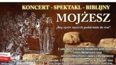 """Malbork. Zapraszamy na koncert - spektakl biblijny """"Mojżesz"""" - 18.06.2017"""