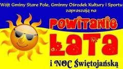 Stare Pole. Zapraszamy na Powitanie Lata i Noc Świętojańską - 24.06.2017