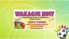 Malbork. Ruszyły zapisy na XXXVI edycję Turnieju Drużyn Podwórkowych w Piłce Nożnej - 14.06-03.07.2017