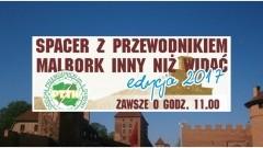 """Malbork. Zapraszamy na sobotnie spacery z przewodnikiem """"Malbork inny niż widać"""" - 17.06.2017"""