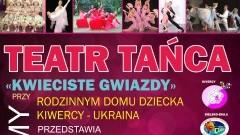 """Teatr Tańca """"Kwieciste Gwiazdy"""" dziś o 18:00"""