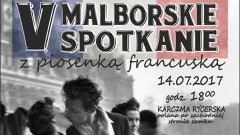 Zapraszamy na V Malborskie Spotkanie z Piosenką Francuską - 14.07.2017