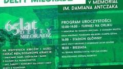Zapraszamy na jubileusz 65-lecia Delty Miłoradz oraz V memoriał im. Damiana Antyczka - 06.08.2017