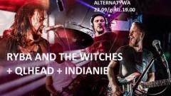Malbork : Zapraszamy na koncert Ryba And The Witches + Qlhead oraz Indianie - 24.11.2017