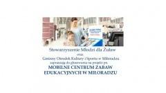 Pomóż stworzyć Mobilne Centrum Zabaw Edukacyjnych w Miłoradzu! - 03 - 31.10.2017