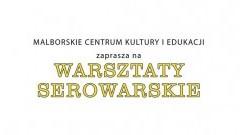 Zapraszamy na Warsztaty Serowarskie w malborskiej Szkole Łacińskiej - 18.11.2017