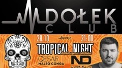 Tropical Night: Halloween ● NeeVald /Cesar /Maleo Conga ● 28/10 - Club Dołek zaprasza!