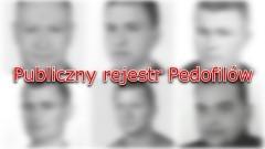 Publiczny rejestr pedofilów. Sprawdź nazwiska, zdjęcia i miejsce zamieszkania blisko 800 przestępców – 03.01.2018