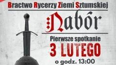 Nabór do Bractwo Rycerzy Ziemi Sztumskiej. Zostań rycerzem, mnichem albo białogłową – 03.02.2018