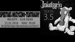 Dołek Malbork: To będzie jedyny taki spektakl. Inkwizycja + teatr+film – 21.01.2018