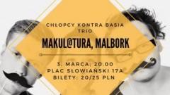 Zapraszamy na koncert zespołu Chłopcy Kontra Basia w Malborku! - 03.03.2018