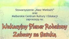 Malbork: Zapraszamy do udziału w artystycznych warsztatach rodzinnych