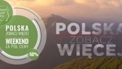 """Trwa nabór do akcji: """"POLSKA ZOBACZ WIĘCEJ - weekend za pół ceny"""""""