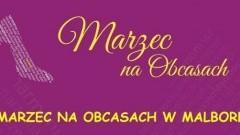 """Marzec na obcasach w Malborku. Warsztaty pod hasłem """"Bo w kobiecie jest moc"""""""