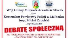 """""""Porozmawiajmy o bezpieczeństwie - możesz mieć na nie wpływ"""". - debata w Miłoradzu."""