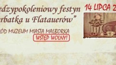 """Malbork: """"Herbatka u Flatauerów"""" - festyn na zakończenie projektu"""