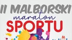 II Malborski Maraton Sportu już wkrótce. Szczegóły na plakacie.