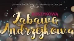 Koszykowa Zabawa Andrzejkowa w Miłoradzu.