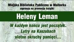 """Malbork: Promocja książki Heleny Leman """"W każdym końcu jest początek. Lutry na Kaszubach""""."""