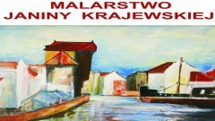 Retrospektywna wystawa malarstwa Janiny Krajewskiej już w sobotę w Malborku.