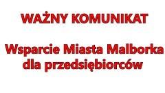 Uwaga, ważne! Wsparcie dla malborskich przedsiębiorców.