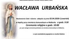 Zmarła Wacława Urbańska. Żyła 73 lata.
